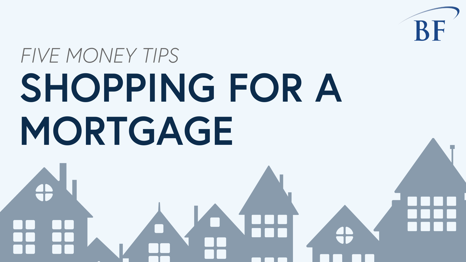 Five Money Tips: Shopping for a Mortgage